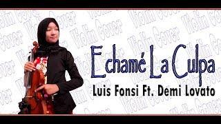 Download Lagu Luis Fonsi, Demi Lovato _  Echamé La Culpa [VIOLIN COVER] Gratis STAFABAND