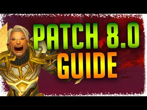 FINALLY! Battle For Azeroth Patch 8.0 Has ARRIVED| New Features, Class Systems and MORE...