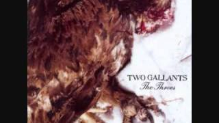 Watch Two Gallants Two Days Short Tomorrow video