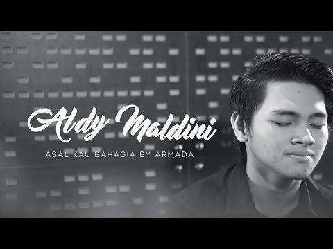 ALDY MALDINI - ASAL KAU BAHAGIA (COVER)
