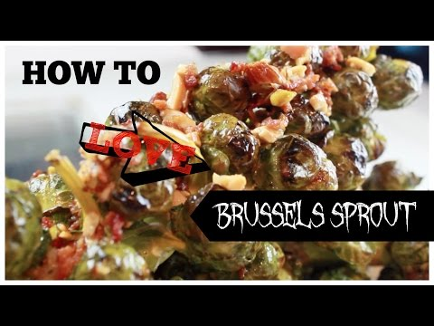 How To Love Brussels Sprout