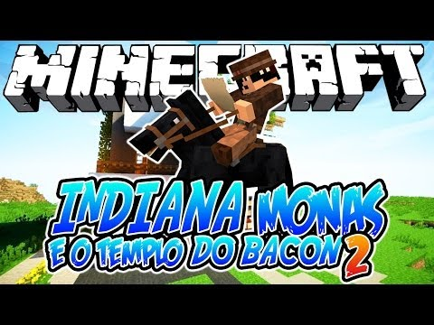 Indiana Monas e o Templo do Bacon 2! - Minecraft