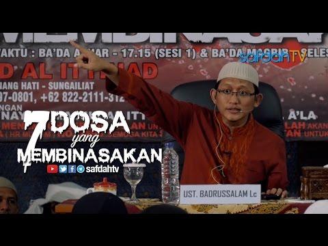 Kajian Ilmiah: 7 Dosa Yang Membinasakan - Ustadz Badru Salam, Lc