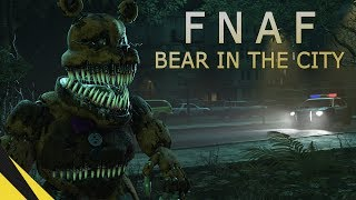 [SFM] Five Nights at Freddy's: Bear in the City | FNAF Animation