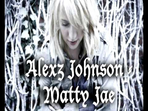 Alexz Johnson - Matty Jae