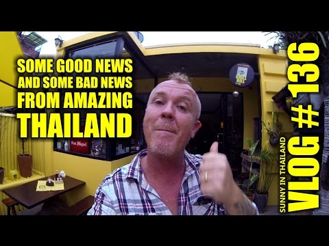 Some GOOD and some BAD NEWS from Thailand - Sunny's Thailand Vlog # 136
