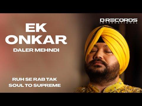 Ek Onkar | Soul to Supreme | Daler Mehndi