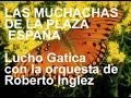 LUCHO GATICA de LAS MUCHACHAS [video]