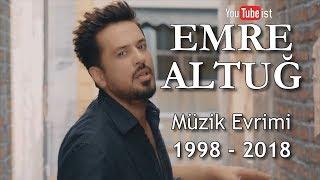 Emre Altuğ Müzik Evrimi 1998 2018 Youtubeist