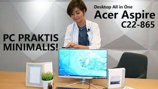 Review PC All in One Acer Aspire C22-865 - PC Praktis nan Minimalis!