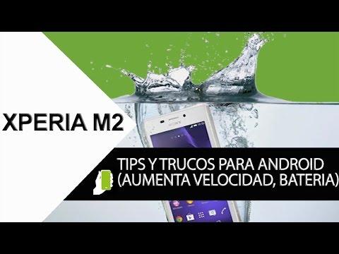 Sony XPERIA M2 Tips trucos para android (aumenta velocidad, rendimiento y batería)