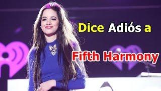 La razón por la cual Camila Cabello dejó Fifth Harmony - Comunicado