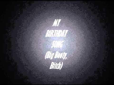 My Birthday Song (big Booty, Bitch!!) video