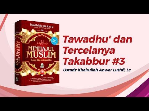Tawadhu' Dan Tercelanya Takabbur #3 - Ustadz Khairullah Anwar Luthfi, Lc