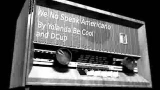 We No Speak Americano w/ Lyrics + Translation