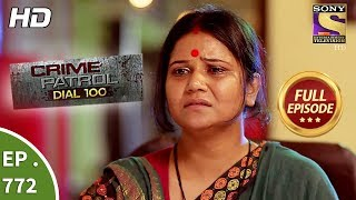 Crime Patrol Dial 100 - Ep 772 - Full Episode - 8th May, 2018
