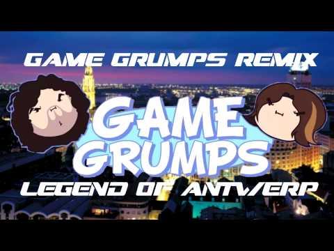 Game Grumps Remix-The Legend of Antwerp