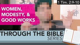 Ep. 27: Women, Modesty, and Good Works... | IMPACT Through the Bible Series