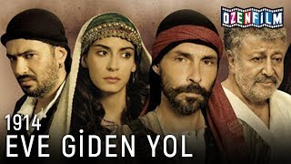 Eve Giden Yol 1914 - Tek Parça (Yerli Film)