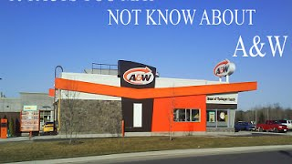 A&W - 10 Facts You May Not Know