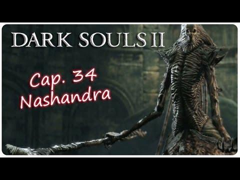 DARK SOULS 2: Cap 34 - Nashandra -