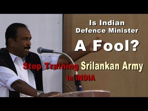 IS Indian Defence Minister AK Antony a Fool ? - Vaiko [ RED PIX]