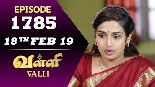 VALLI Serial | Episode 1785 | 18th Feb 2019 | Vidhya | RajKumar | Ajay | Saregama TVShows Tamil
