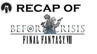 What happened in Before Crisis: Final Fantasy VII? (RECAPitation)