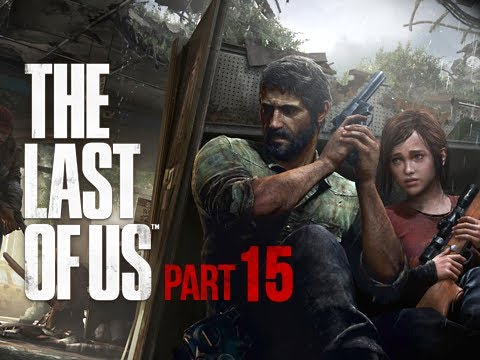 The Last of Us Walkthrough - Part 15 Shotgun Power PS3 Gameplay Commentary