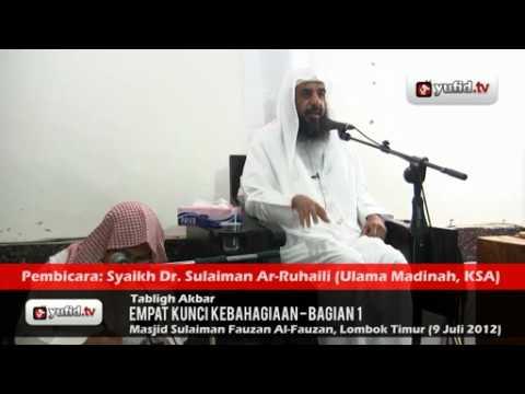 Empat Kunci Kebahagiaan (Bagian 1) - Syaikh Dr. Sulaiman Ar-Ruhaili