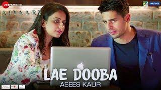 Lae Dooba by Asees Kaur  Aiyaary  Sidharth Malhotr