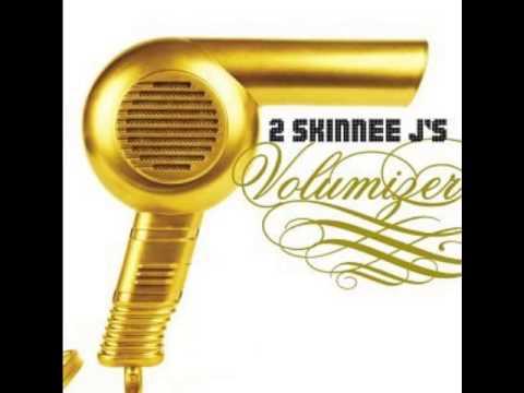 2 Skinnee Js - 3 Minutes