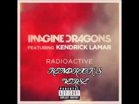 Radioactive Ft. Kendrick Lamar (Kendrick Lamar's Verse)