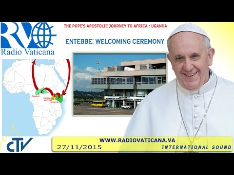 Francis in Uganda: Welcome Ceremony 2015.11.27