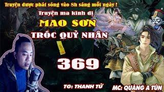 Mao Sơn Tróc Quỷ Nhân [ Tập 369 ] Thổ Địa Ta Cũng Đánh - Truyện ma pháp sư- Quàng A Tũn
