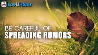 Be Careful Of Spreading Rumors| Mufti Menk