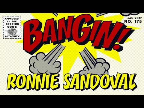 Ronnie Sandoval - Bangin!