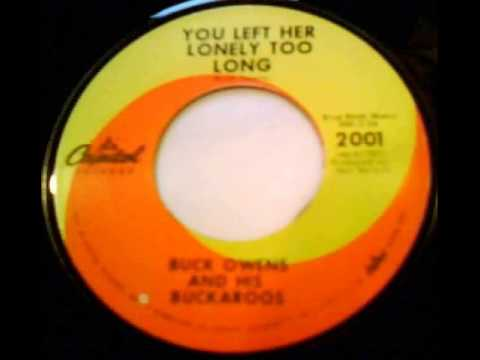 Buck Owens - You Left Her Lonely Too Long