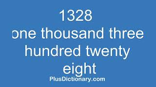 How to pronounce or say one thousand three hundred twenty eight - 1328 ? Pronunciation - English