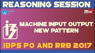 Machine Input Output New Pattern Reasoning IBPS PO RRB MAINS 2017