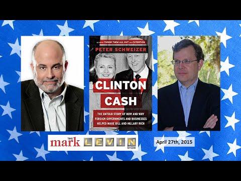 • Clinton Cash • Peter Schweizer • The Mark Levin Show • 4/27/15 •