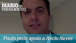 Paulo C�mara pede apoio para A�cio Neves
