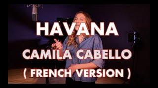 Download Lagu HAVANA ( FRENCH VERSION ) CAMILA CABELLO ( SARA'H COVER ) Gratis STAFABAND