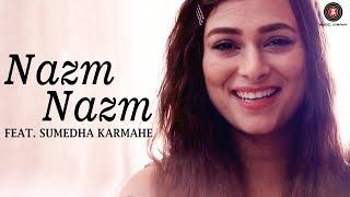 Nazm Nazm Feat Sumedha Karmahe Bareilly Ki Barfi Sumedha Karmahe Arko