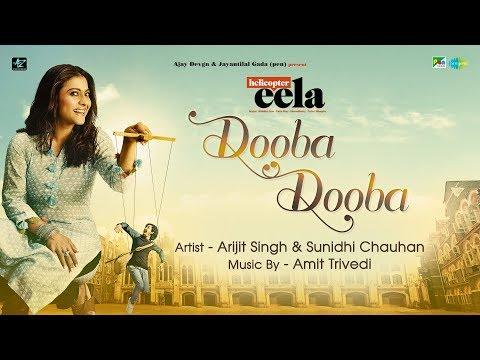 Dooba Dooba | Helicopter Eela | Kajol | Arijit Singh | Sunidhi Chauhan | Riddhi Sen | Amit Trivedi