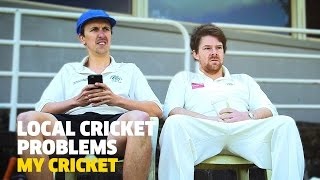 Local Cricket Problems - My Cricket