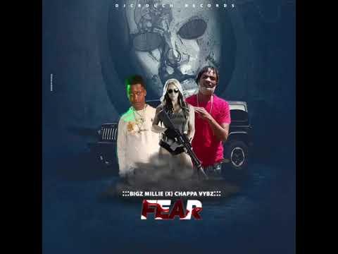 Chappa Vybz, Bigz Millie - Fear (Official Audio)