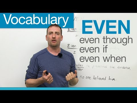 English Vocabulary – EVEN: even though, even if, even when…