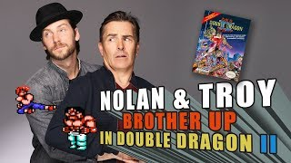 RETRO REPLAY  - Nolan North & Troy Baker Brother Up in Double Dragon II