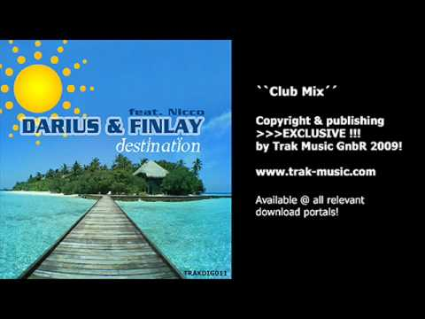 Darius &amp; Finlay feat. Nicco - Destination (Club Mix)
